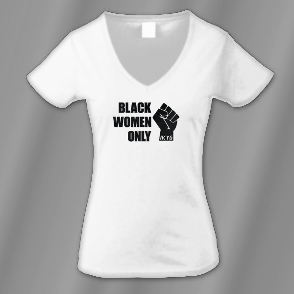 Black Women ONLY! LADIES V Neck T-shirts – IKYG | I Know Your Game