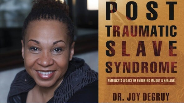 Post Traumatic Slave Syndrome By Dr Joy DeGruy
