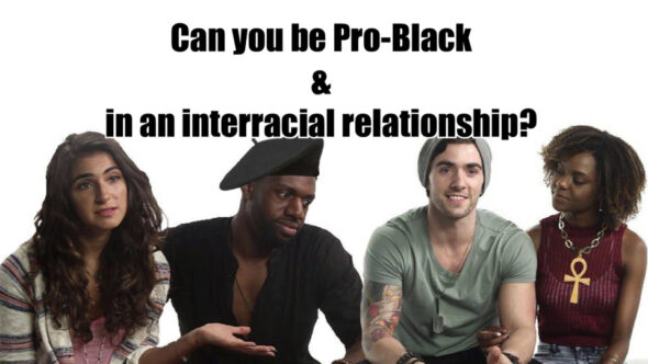 Can You Be In An Interracial Relationship & Be Pro-Black?