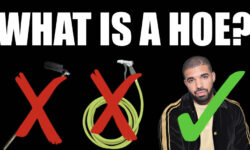 """What does it mean to be a """"hoe""""? Is it ho or hoe? This word and variations of it are thrown around very freely, especially with women, but can men be hoes too?"""