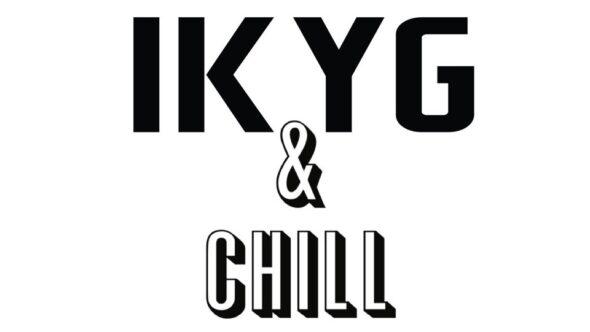 IKYG & Chill – Sunday