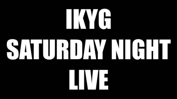 IKYG Saturday Night Live